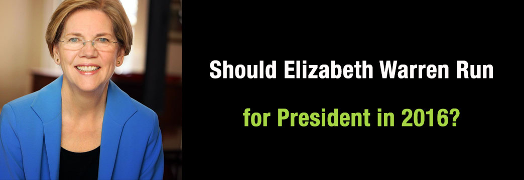 Should Elizabeth Warren Run for President in 2016?